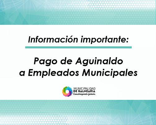 Lee más sobre el artículo Pago de Aguinaldo a Empleados Municipales